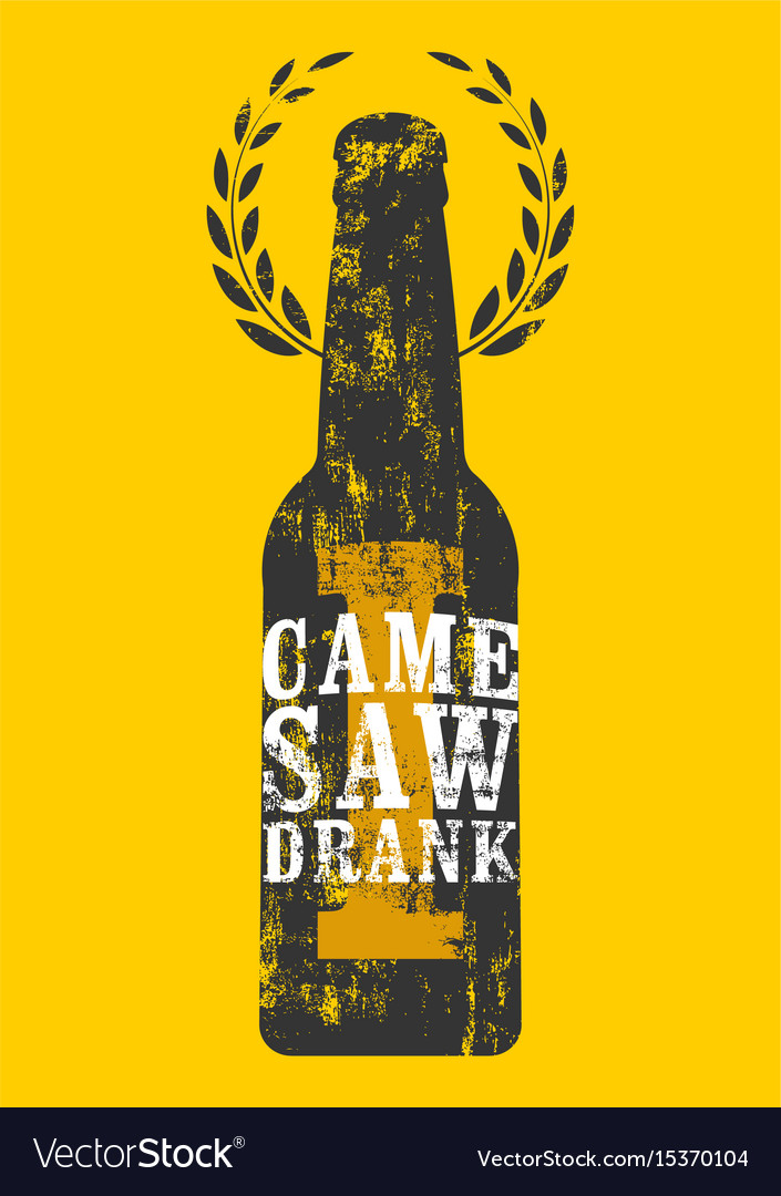 Beer typographic retro grunge phrase poster vector image