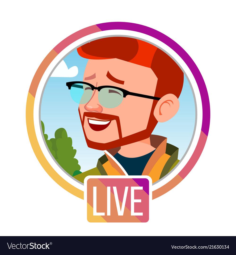 Stories man streamer live video streaming