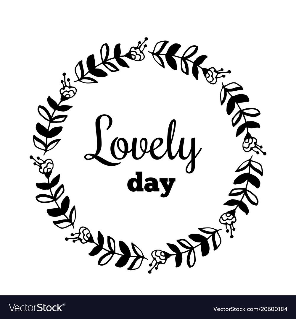 Lovely day text flower wreath hand drawn laurel