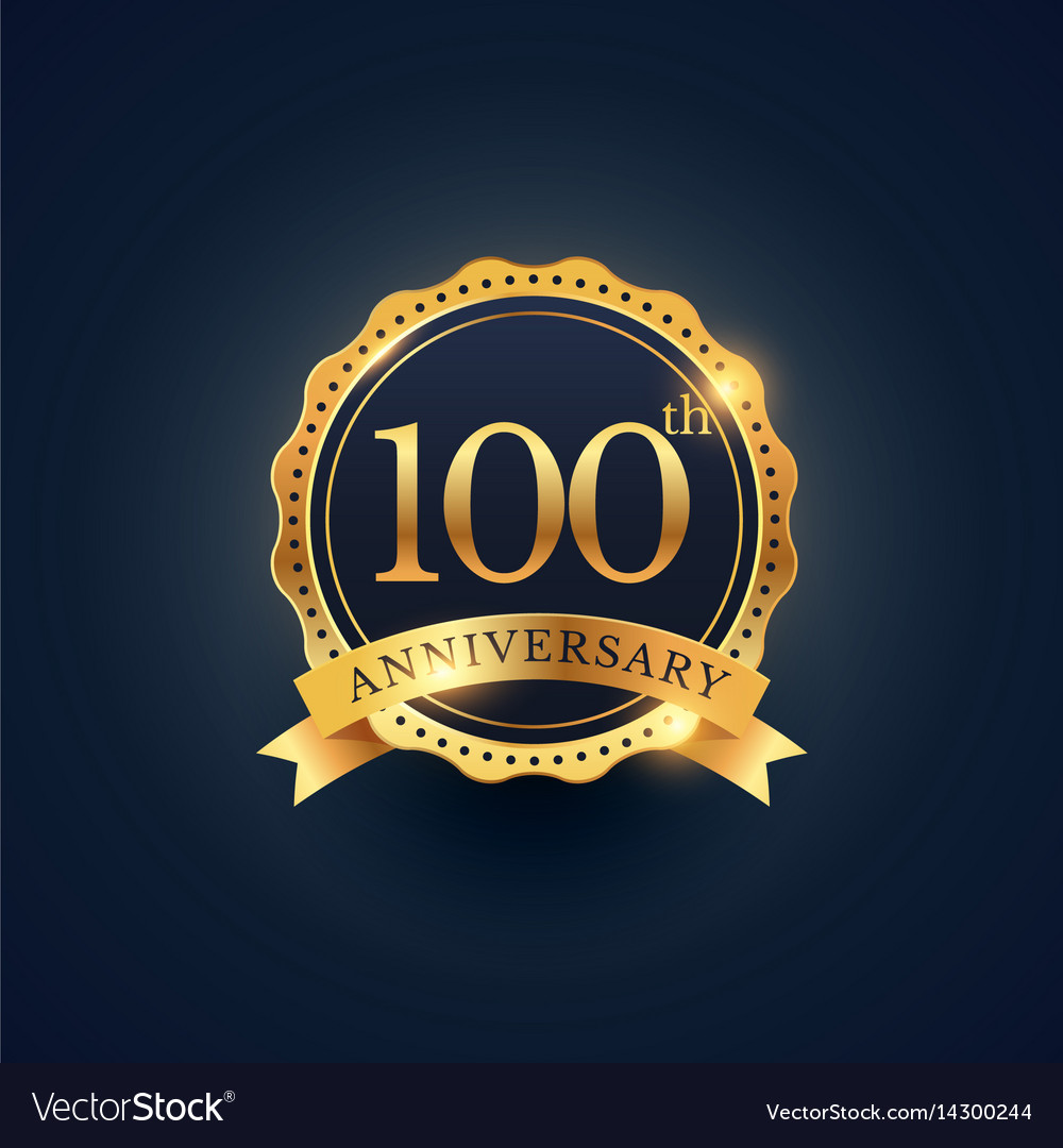 100th anniversary celebration badge label in vector image
