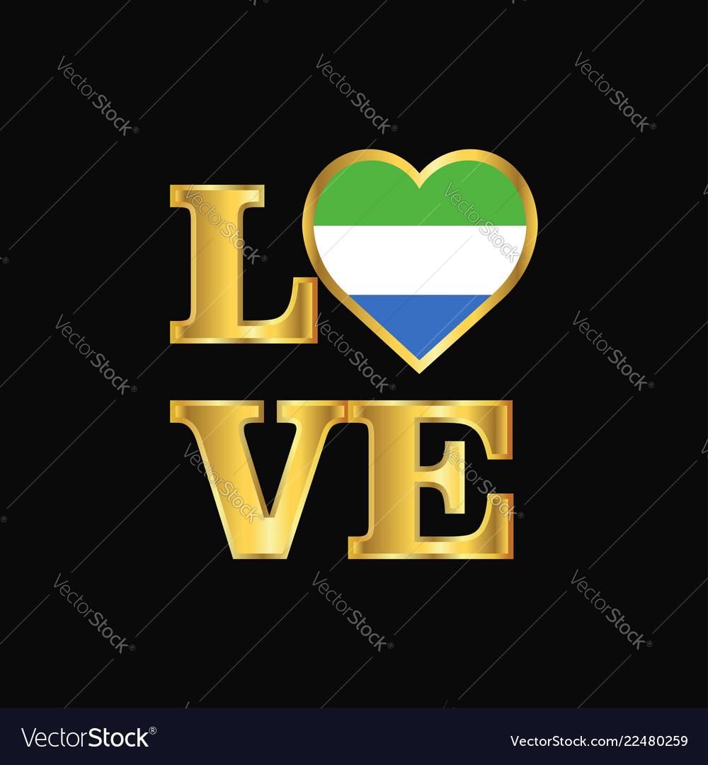Love typography sierra leone flag design gold