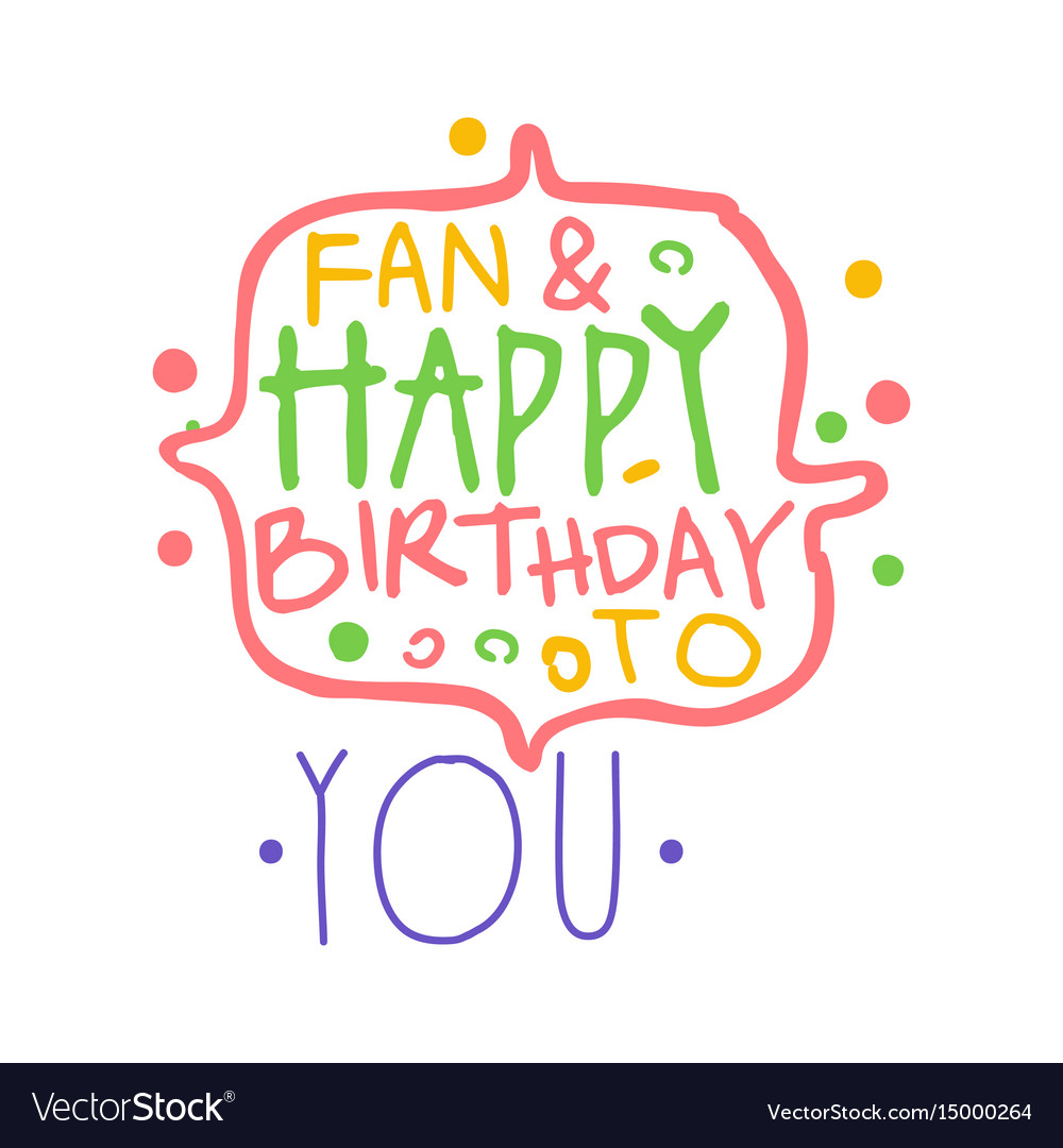 Fan and happy birthday to you promo sign vector image
