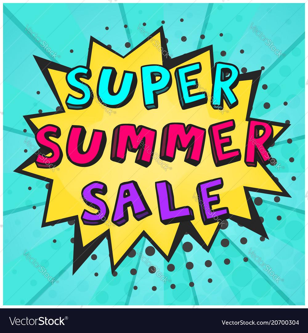 Retro comic speech bubble with super summer sale vector image