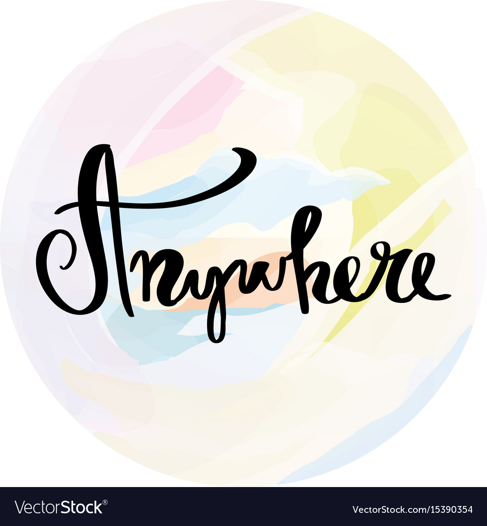 Anywhere lettering for poster vector image