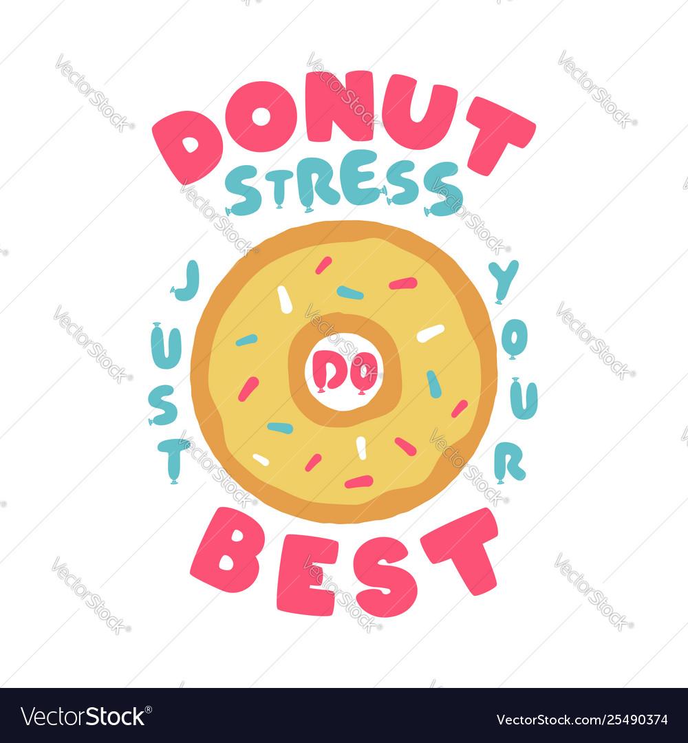 Donut stress just do your best teacher testing
