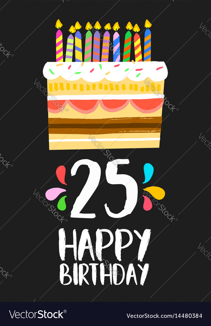 Happy Birthday Card 25 Twenty Five Year Cake Vector Image