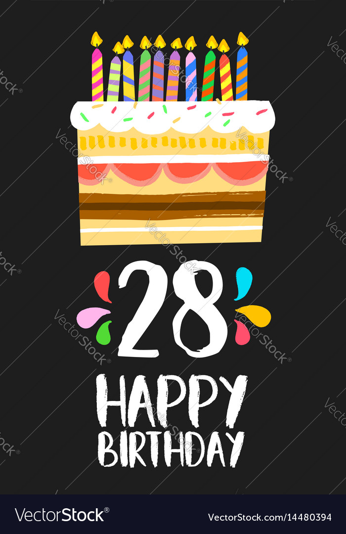 Happy Birthday Card 28 Twenty Eight Year Cake Vector Image