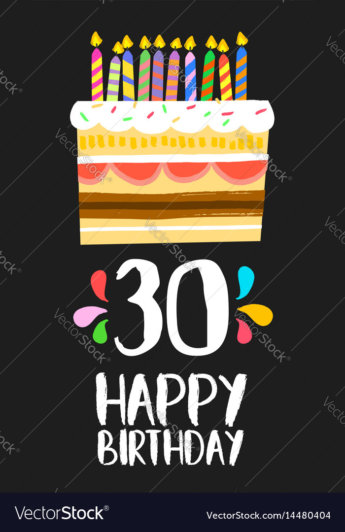 happy birthday 30 Happy birthday card 30 thirty year cake Royalty Free Vector happy birthday 30