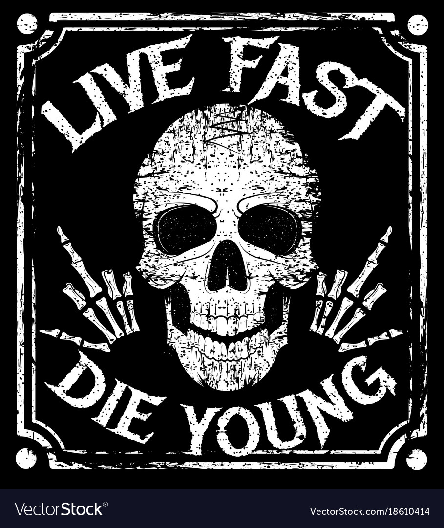 Live fast die young grunge design