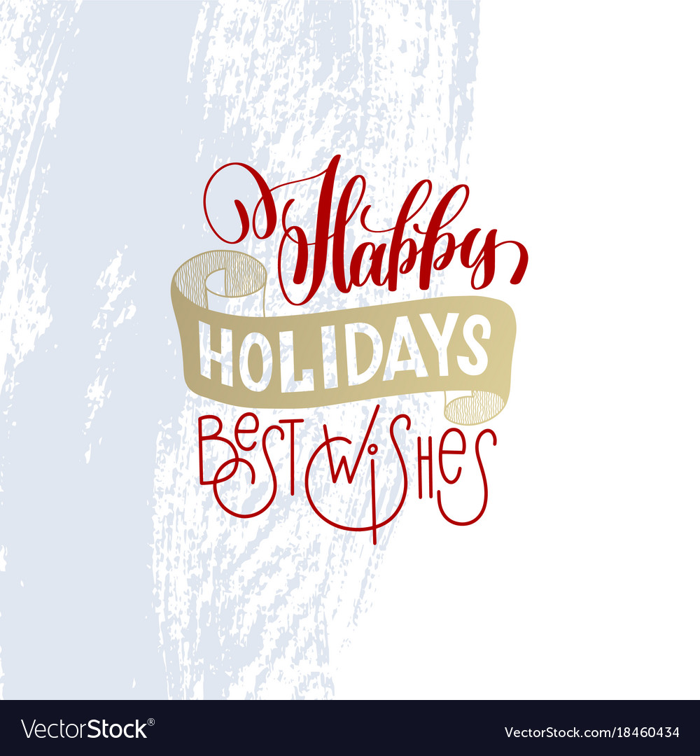 happy holidays best wishes hand lettering holiday vector image