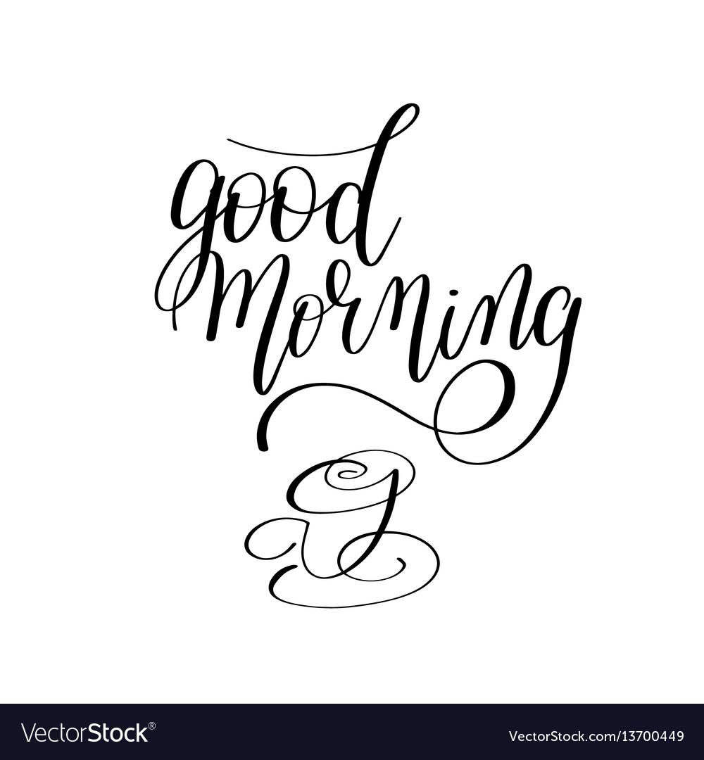 Good morning black and white hand written