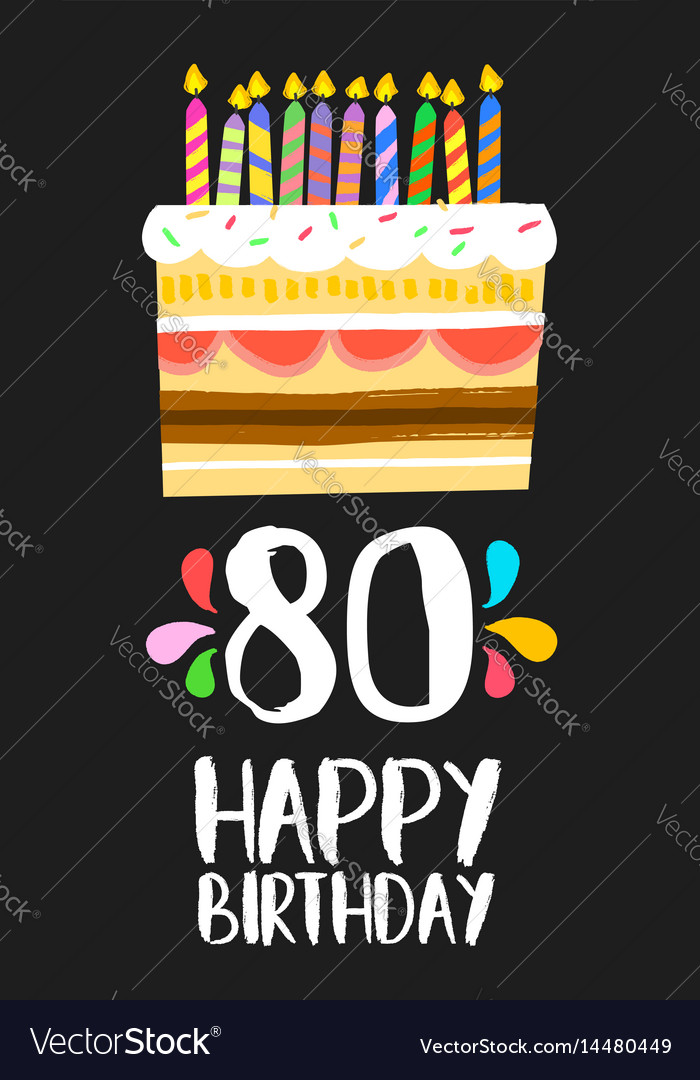 Happy Birthday Cake Card For 80 Eighty Year Party Vector Image