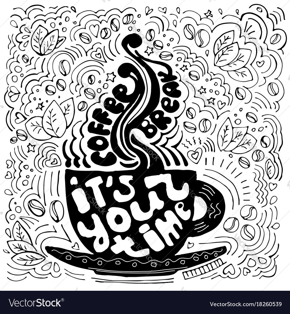 Coffee cup lettering about break time and taking