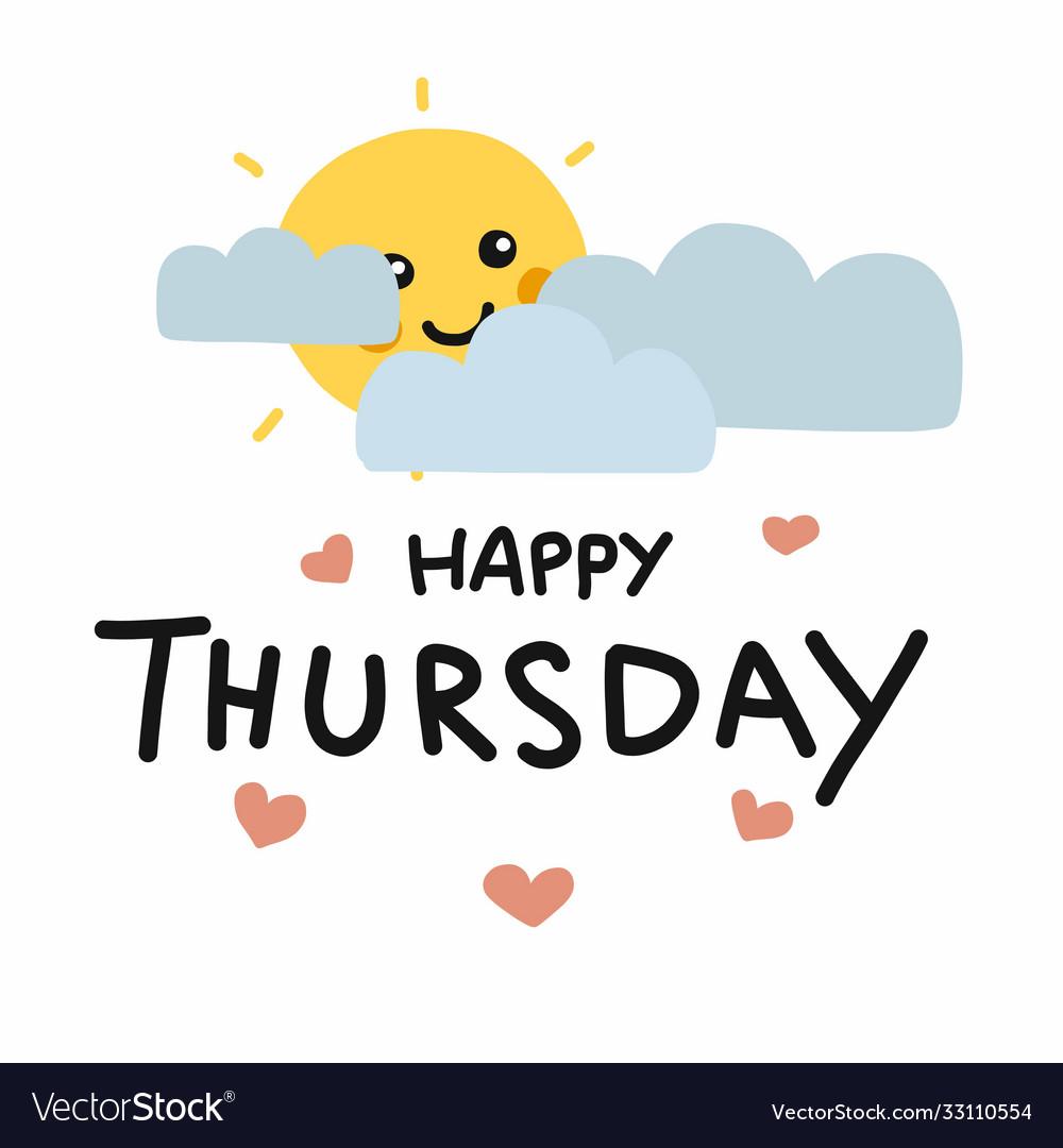 Happy thursday cute sun smile and cloud cartoon