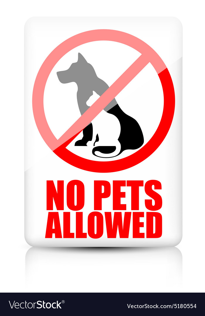 It is a graphic of Crafty No Pets Allowed Sign Free Printable