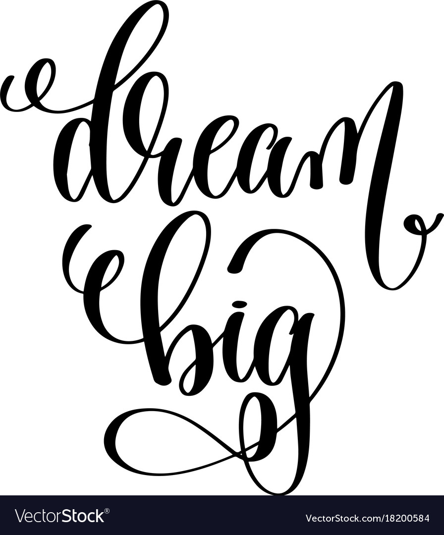Dream big hand written lettering positive quote