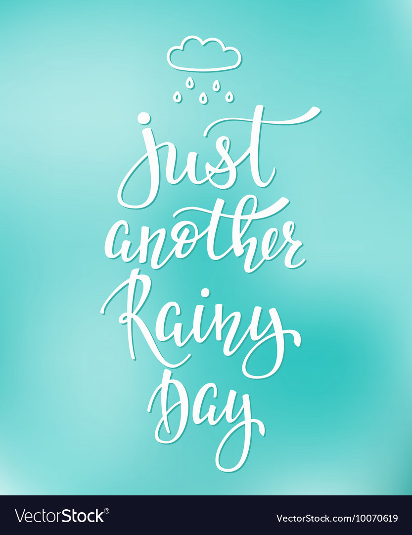 Just another rainy day quotes typography vector image