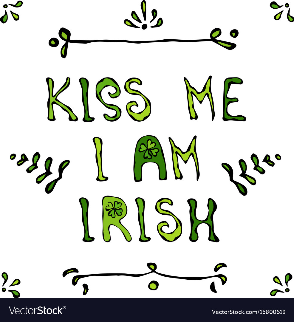 Kiss i am irish lerrering saint patriks day card