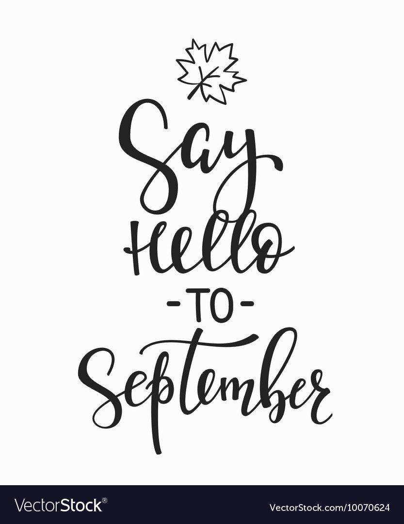 Say Hello to September quotes typography