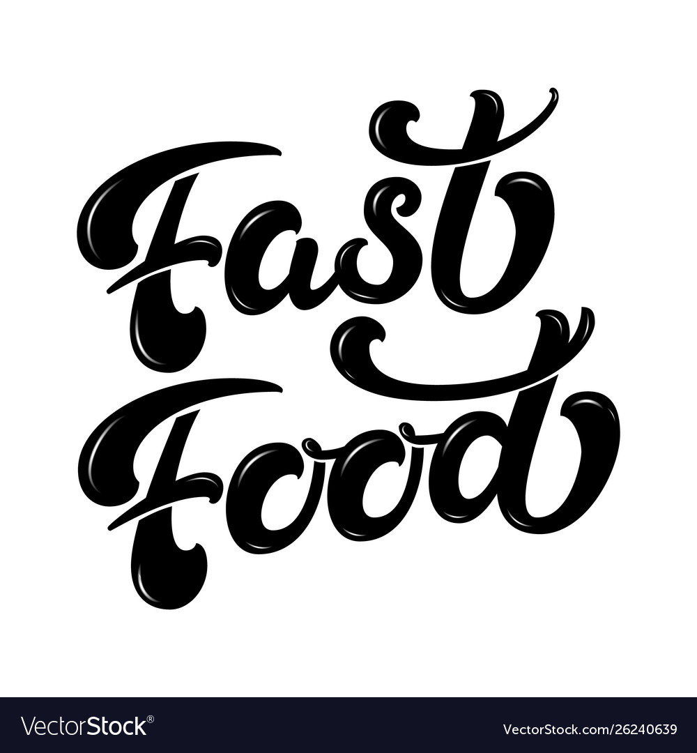 Hand drawn lettering fast food with highlights