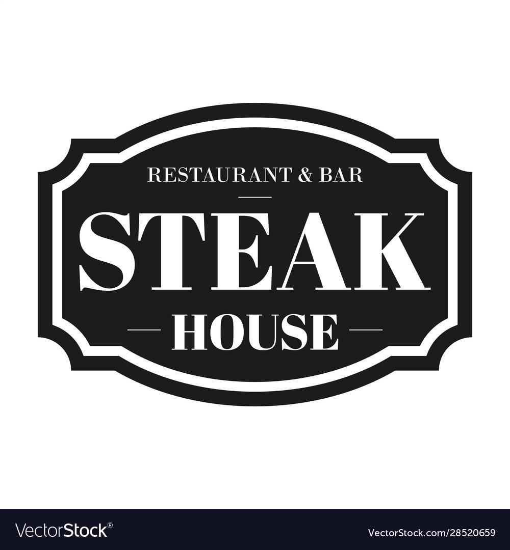 Steak house restaurant vintage sign