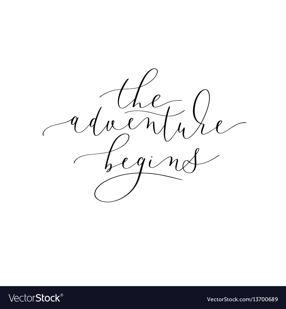 The adventure begins black and white hand written vector image