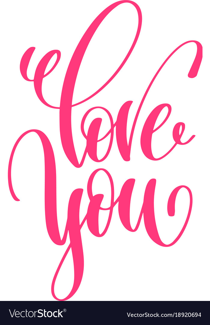 Love You Hand Lettering Love Quote To Valentines Unique Love Quot