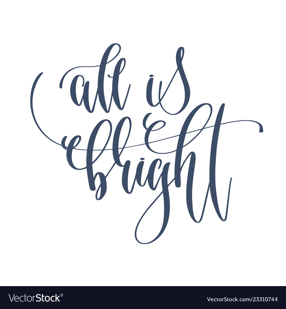 All is bright - hand lettering inscription text to