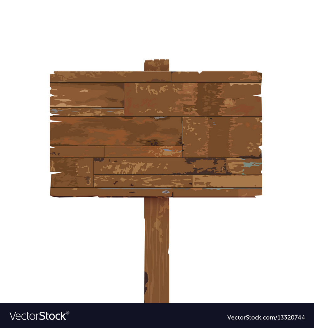 Old weathered wooden sign isolated on white vector image