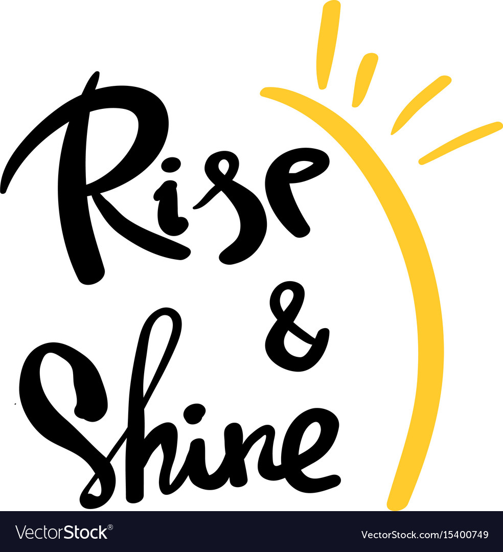 rise and shine lettering for card posters banner vector image
