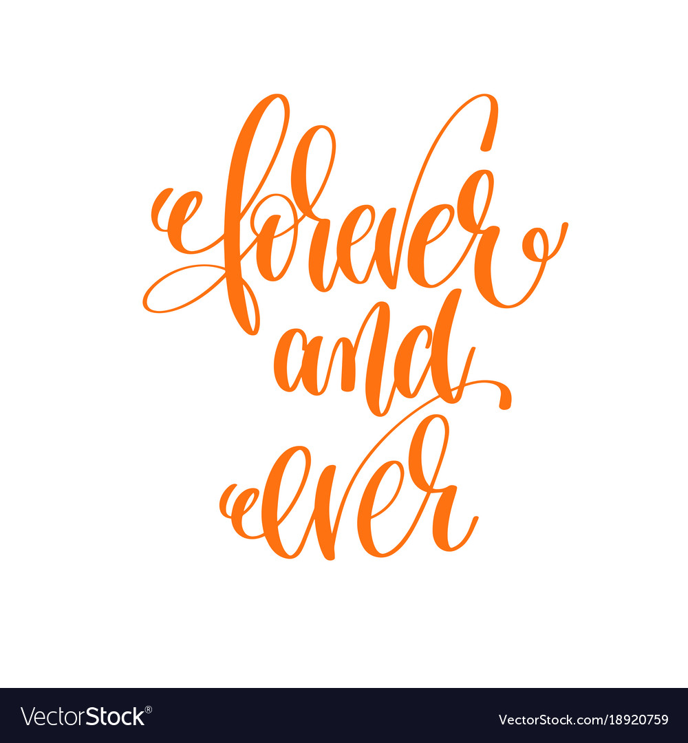 Forever And Ever Hand Lettering Love Quote To Vector Image