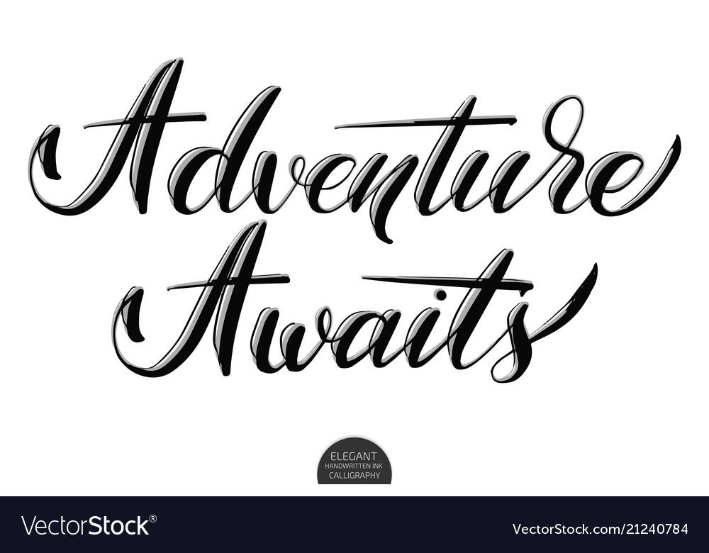 Hand drawn lettering adventure awaits elegant