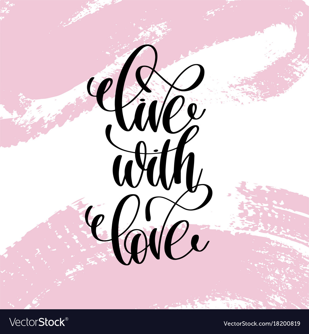 Live with love hand written lettering positive