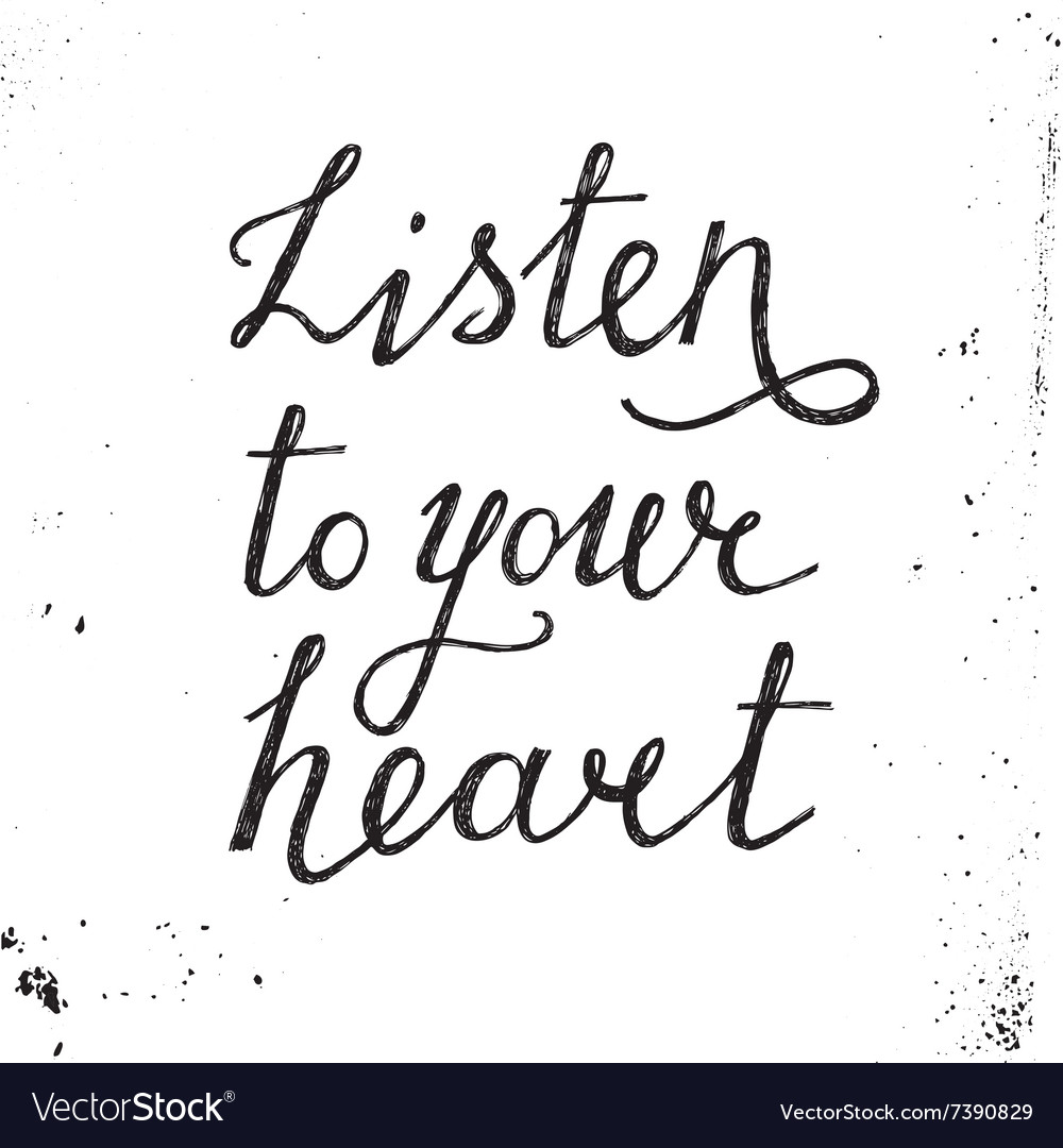 Listen to your heart hand drawn lettering