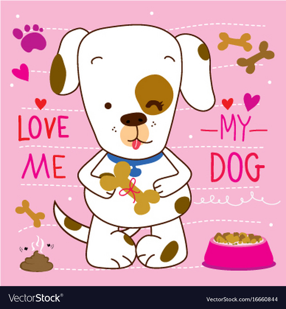 Love Me Love My Dog Cartoon Cute Design Royalty Free Vector