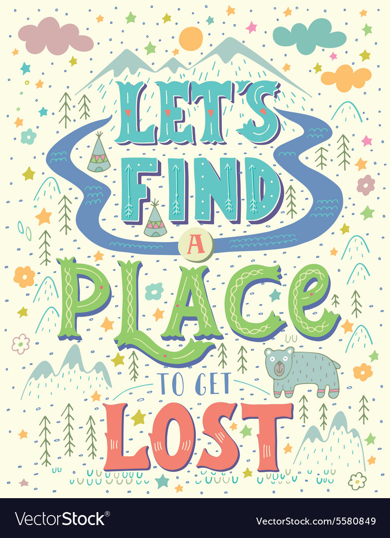 Lets find a place to get lost Hand-letterd quote