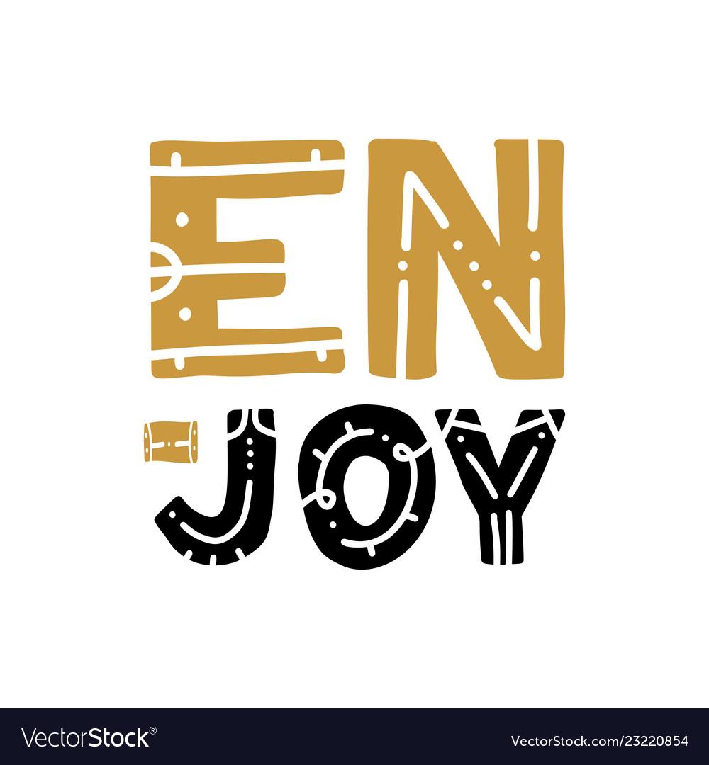 Enjoy today inspirational hand written type
