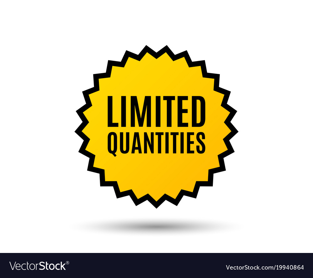Limited quantities symbol special offer sign
