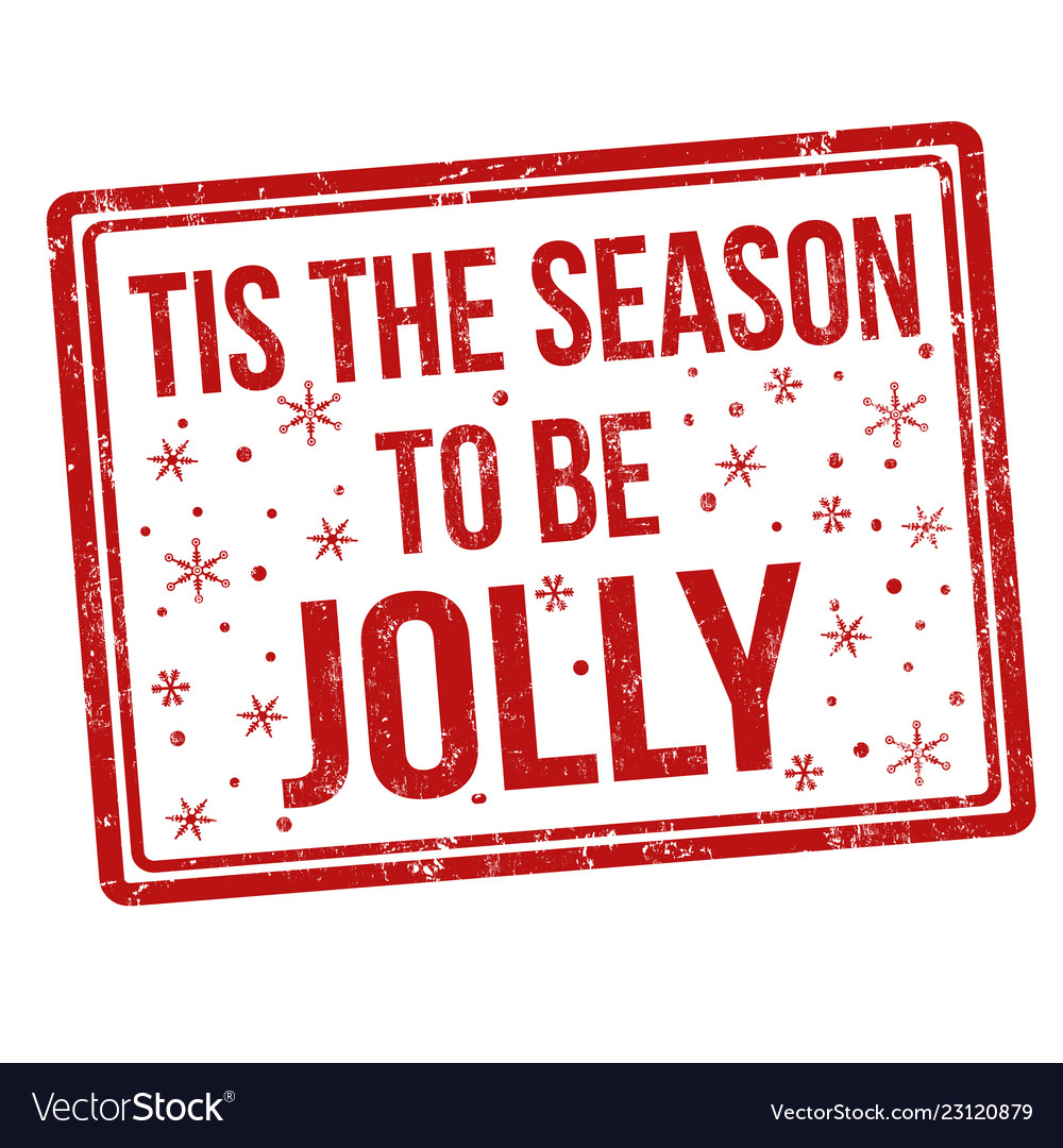 Tis the season to be jolly sign or stamp