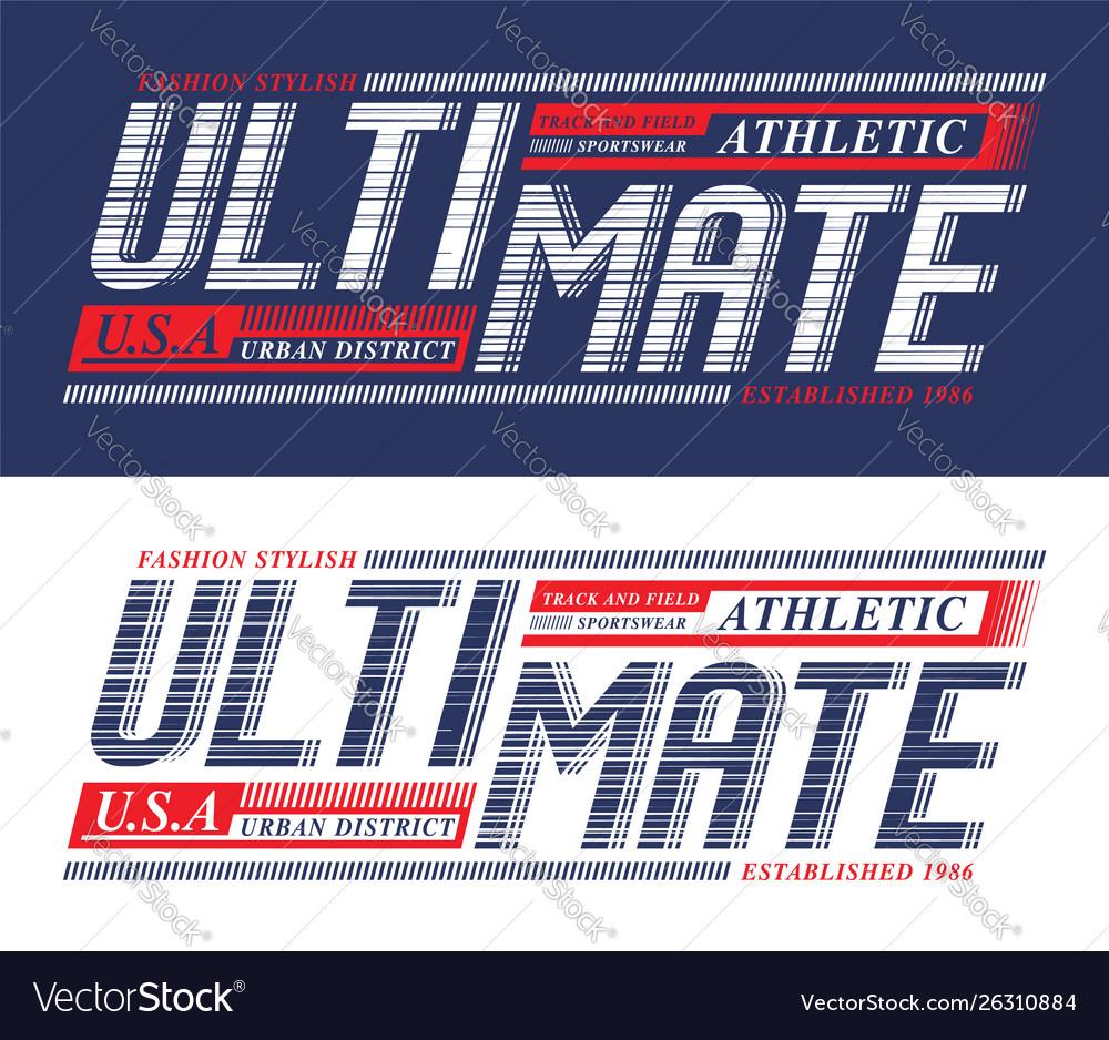 Ultimate slogan graphic typography