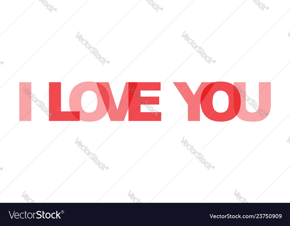 I love you phrase overlap color no transparency