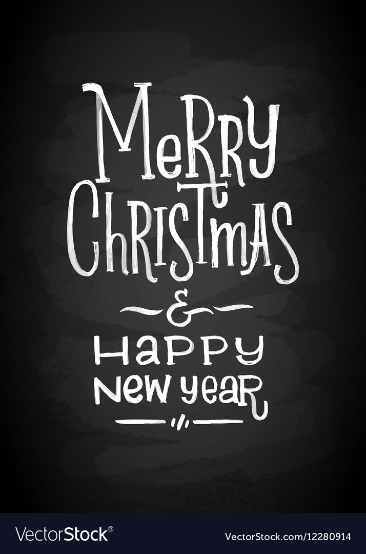 Merry Christmas and New Year Chalk Board Lettering