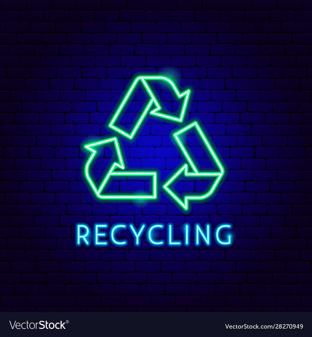 Recycling neon label