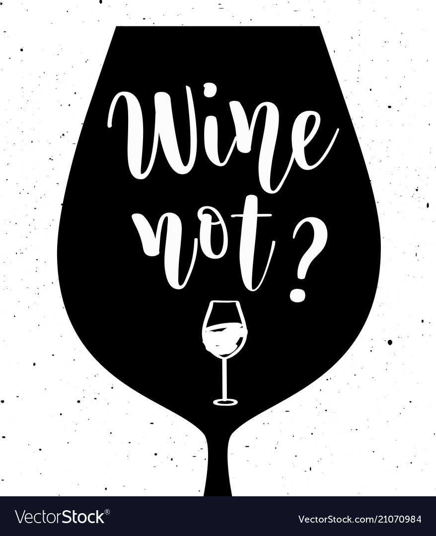 Wine not lettering