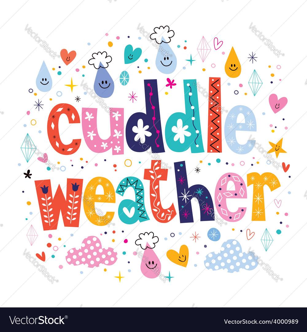 Cuddle weather 2