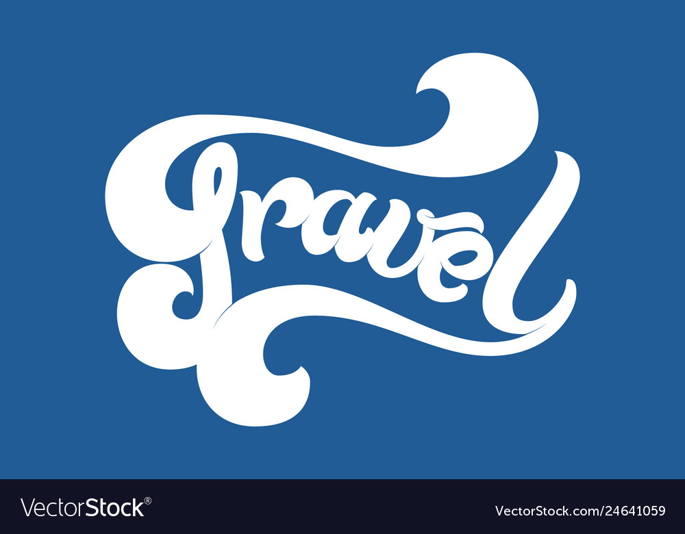 Hand drawn lettering travel elegant modern