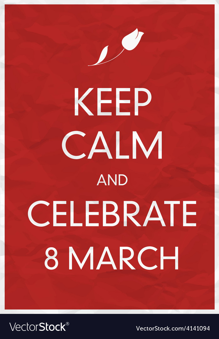 Keep calm 8 march