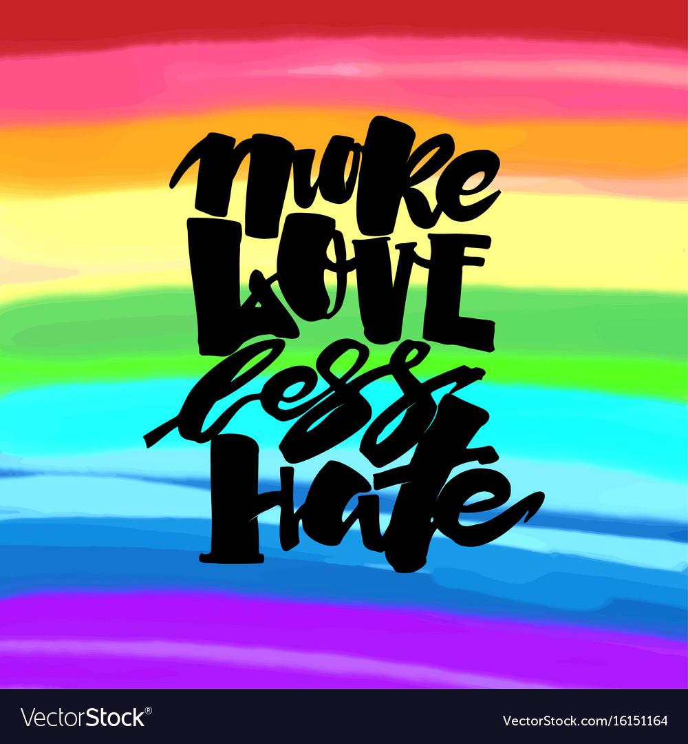 More love less hategay pride lettering