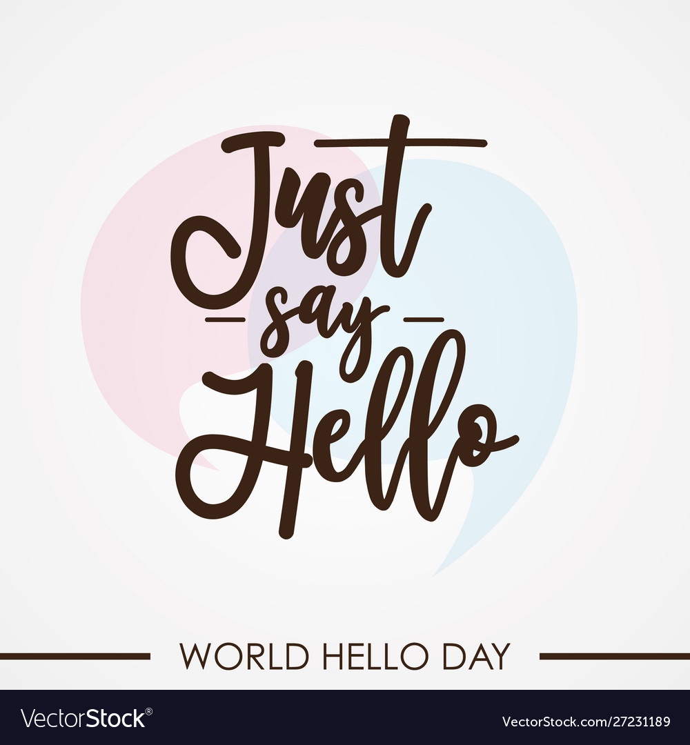 Just say hello for world hello day background