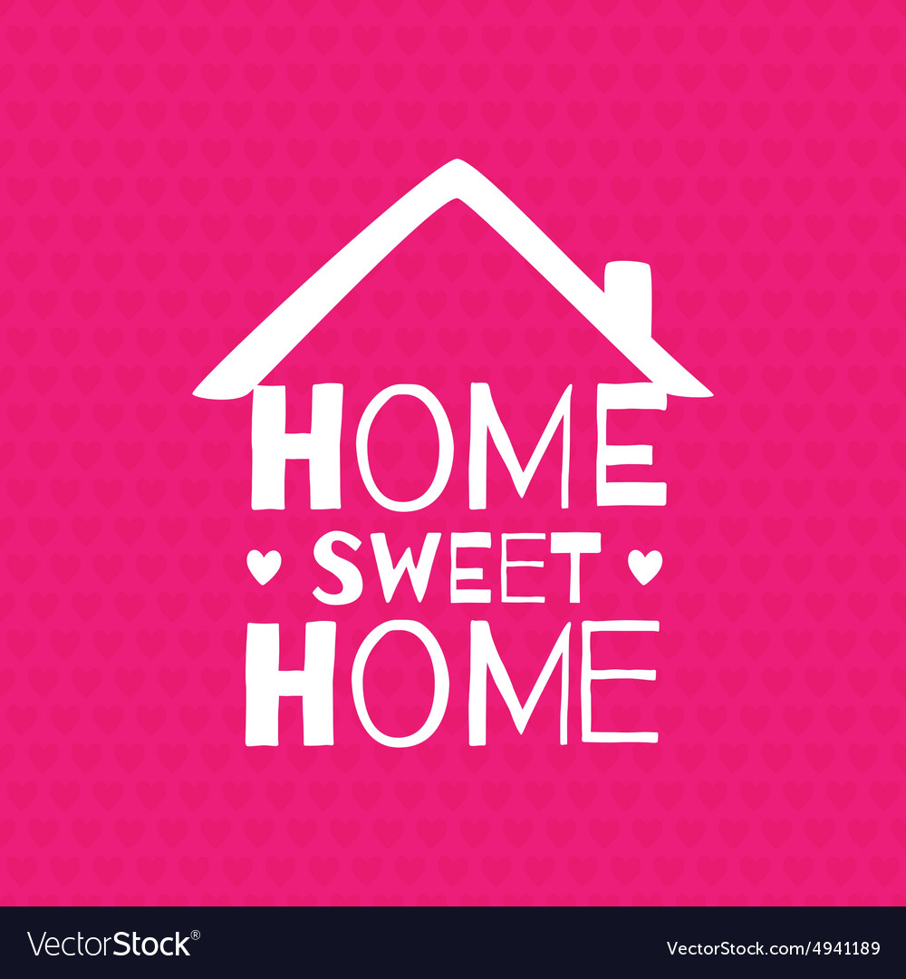 romantic greeting card home sweet home royalty free vector